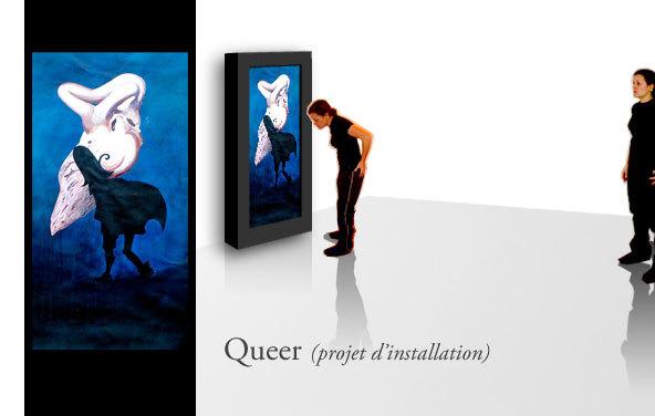 """Queer"" - Projet d'installation"